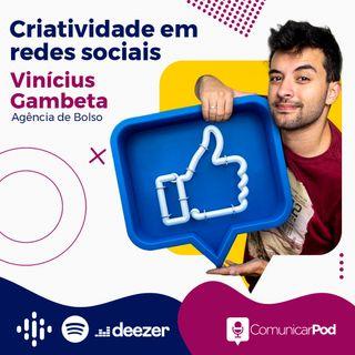 ComunicarPod #35 | Criatividade em redes sociais com Vinícius Gambeta