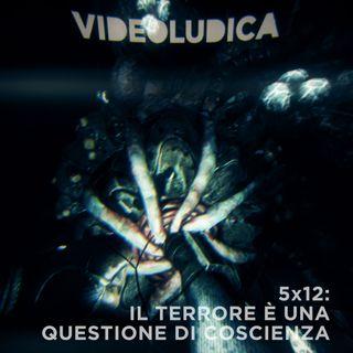 VL 5x12: IL TERRORE E' UNA QUESTIONE DI COSCIENZA