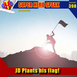 #398: JD Plants His Flag!