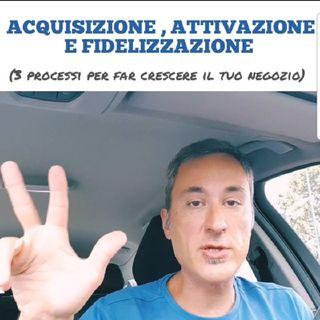 Acquisizione, Attivazione e Fidelizzazione