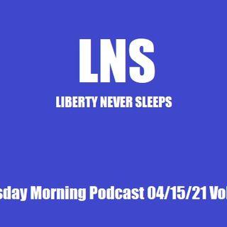 LNS: Thursday Morning Podcast 04/15/21 Vol.10 #071