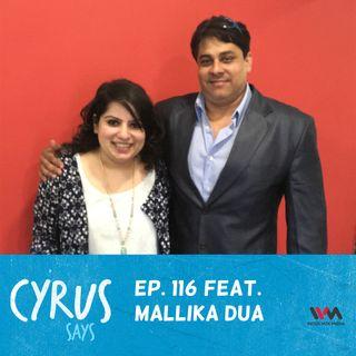 Ep. 116 feat. Comedienne Mallika Dua