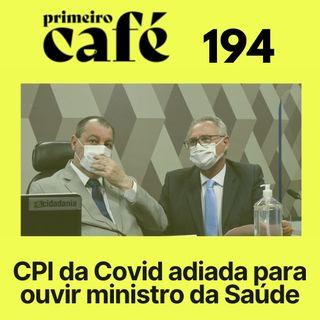 #194: CPI ouve relato de sobrevivente do kit covid   Café com Série   Primeira Playlist