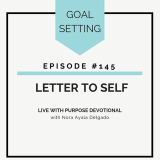 #145  Letter to Self
