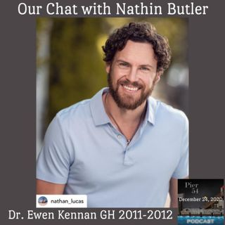 Episode 190: The Port Charles 411: Our Chat with Nathin Butler (Dr. Ewen Keenan)
