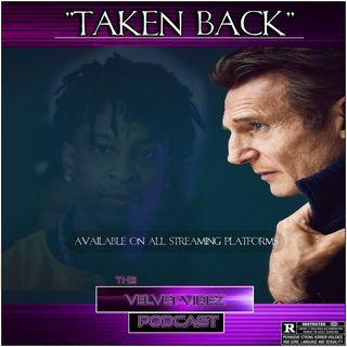 """""""Taken Back"""" Ep. 48"""