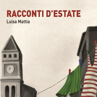 "Luisa Mattia ""Racconti d'estate"""