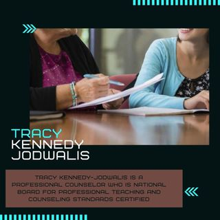 Tracy Kennedy-Jodwalis  - A Certified School Counselor