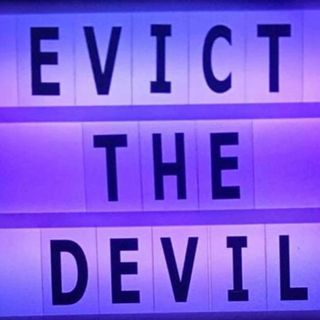 Evict the devil spirit! Do not give place for the enemy
