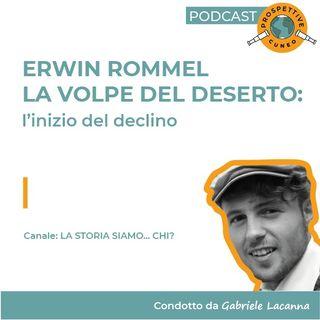 Erwin Rommel: La volpe del deserto | 3: L'inizio del declino