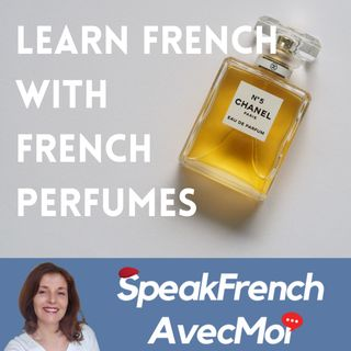 How to learn French with French perfumes! Fun epidode for French beginners A1