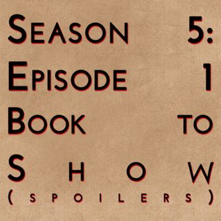 Game of Thrones: S5E01 - Book to Show (spoilers)