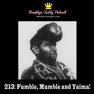 213: Fumble, Mumble and Yaima!