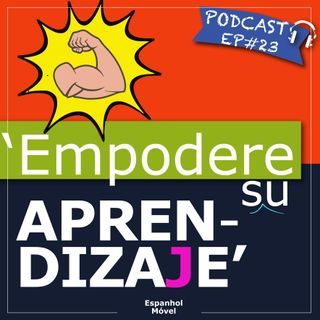 EP#23 - Empodere su aprendizaje