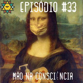 Aprendiz Mathite # 33 Mão na consciência