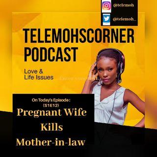 S1E12 - Pregnant Wife Kills Mother-in-law