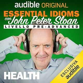 Essential idioms. Health - John Peter Sloan