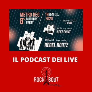 LIVE di NEXT POINT e REBEL ROOTZ - METRO REC 8 BIRTHDAY