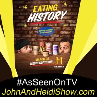 04-01-20-John And Heidi Show-JoshMacuga-EatingHistory