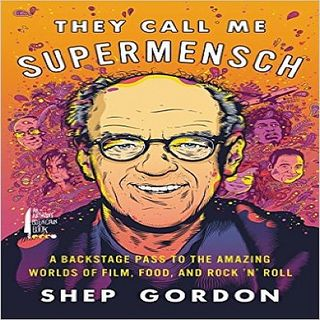 Shep Gordon They Call Me Supermensch