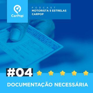 Motorista 5 Estrelas CarPop #04 - Documentação necessária