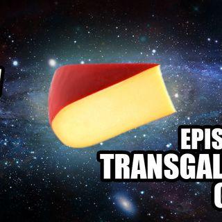 42: Transgalactic Gouda