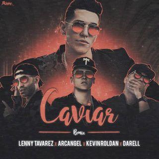 Caviar (Extended Remix) - Arcangel Ft. Kevin Roldan, Lenny Tavarez Y Darell