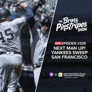326: Next Man Up! Yankees Sweep in San Francisco