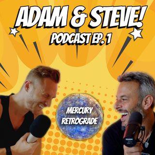 Adam & Steve! Ep. 1