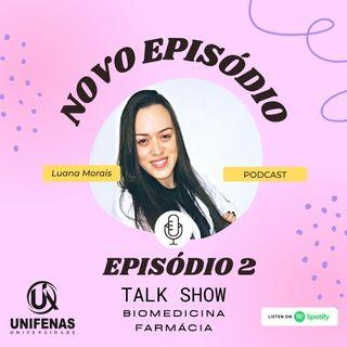 Talk Show Ep 2 Egressa Luana Moraes