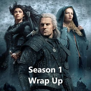 The Witcher : Season Wrap Up