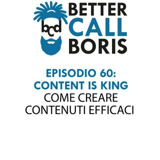 Better Call Boris episodio 60 - Content is King