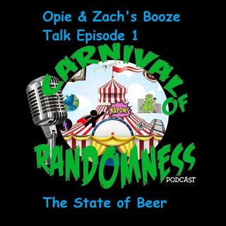 Opie & Zach's Booze Talk Episode 1: The State of Beer