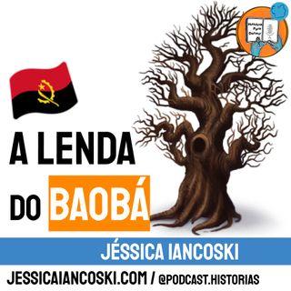 [T3 #6] A Lenda do Baobá - Angola | Folclore Africano