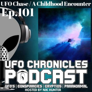 Ep.101 UFO Chase / A Childhood Encounter