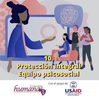10. Protección integral. Equipo psicosocial.