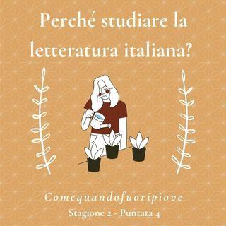 Perché studiare la letteratura italiana? - Comequandofuoripiove #4