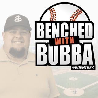 Benched with Bubba EP 354 - Fantasy Baseball with Justin Mason