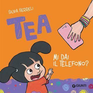 Audiolibri per bambini - Tea mi dai il telefono? (Silvia Serreli).