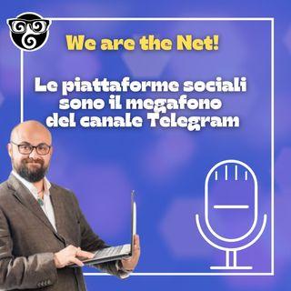 Le piattaforme sociali sono il megafono del canale Telegram