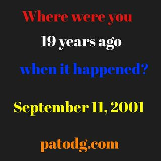 #92- Where Were You 19 Years Ago Today?
