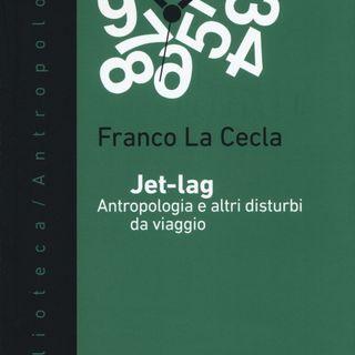 "Franco La Cecla ""Jet Lag"""