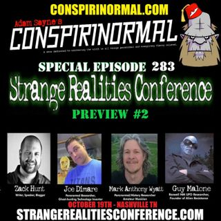 Conspirinormal Episode 283- Strange Realities Conference Preview Part 2 (Zack Hunt, Joe Dimare, Mark Anthony Wyatt, Guy Malone)