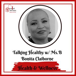 Talking Healthy w/ Ms.B - Cancer Survivor Marsha Edwards Shares Her Journey