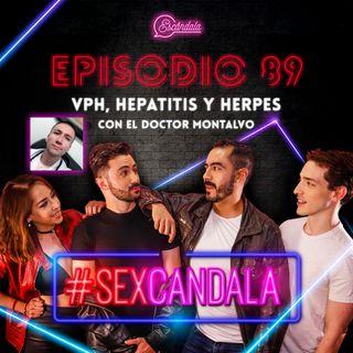 Ep89VPH, Hepatitis y Herpes conel Doctor Montalvo