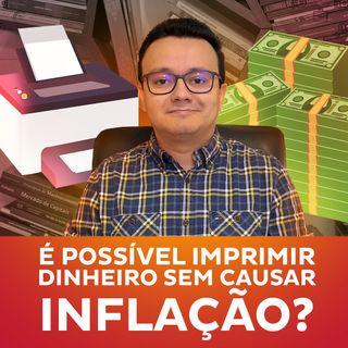 É possível imprimir dinheiro sem causar inflação?