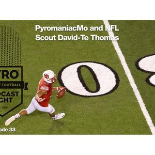 Pyro Light Fantasy Football Talk - Ep:33 NFL Scout David Te Thomas - Rookie RBs