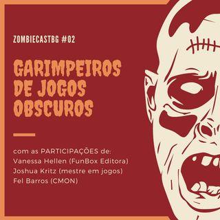 ZombieCastBG #02 - Garimpeiros de Jogos Obscuros