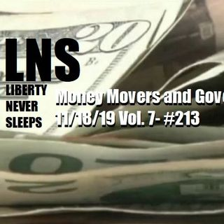 Money Movers and Government 11/18/19 Vol. 7- #213