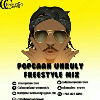 POPCAAN UNRULY FREESTYLE MIX..